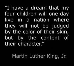 Excerpt from Martin Luther King Jr. I Have A Dream speech.