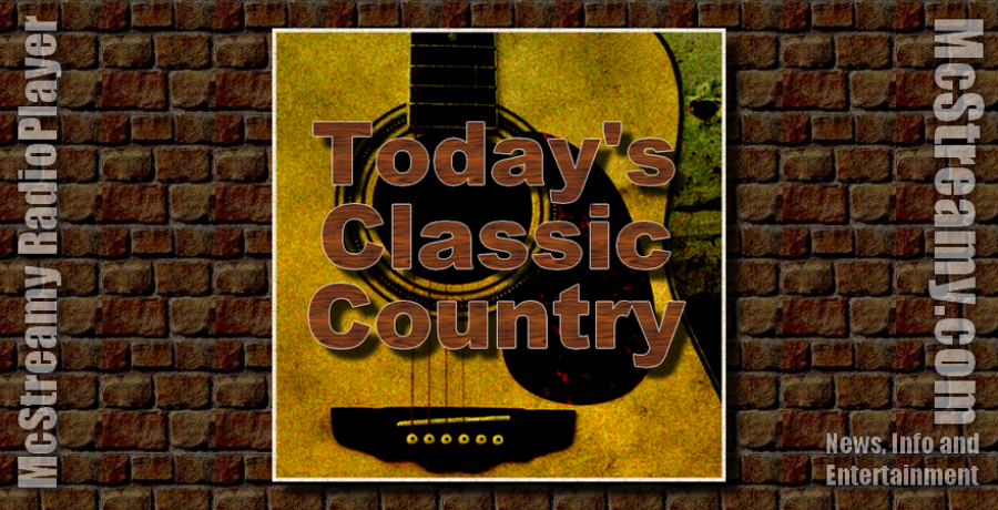 Listen to Today's Classic Country in McStreamy RadioPlayer